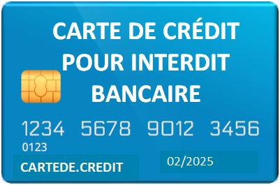 Carte De Credit Pour Interdit Bancaire